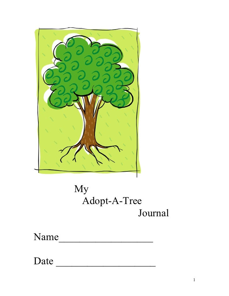 My         Adopt-A-Tree                    Journal  Name__________________  Date ___________________                      ...
