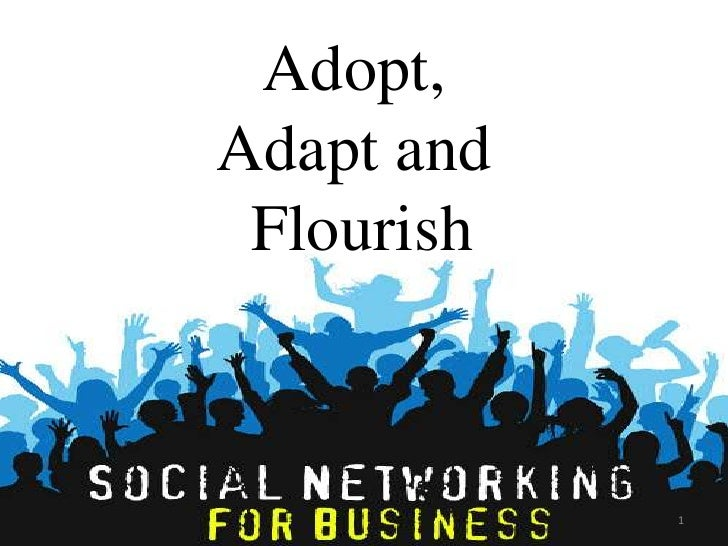 Adopt adapt and flourish the social media change