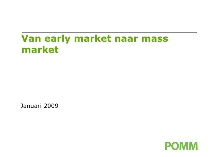 Van early market naar mass market Januari 2009