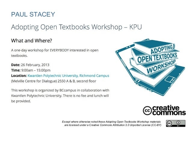 PAUL STACEY              Except where otherwise noted these Adopting Open Textbooks Workshop materials               are l...