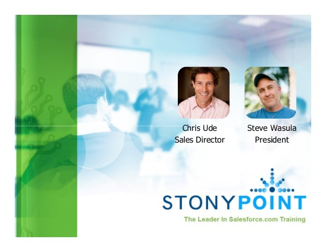 Chris Ude Steve WasulaCopyright © 2013 Stony Point, LLC. All rights reserved.Chris UdeSales DirectorSteve WasulaPresident