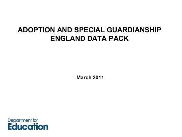 ADOPTION AND SPECIAL GUARDIANSHIP       ENGLAND DATA PACK             March 2011