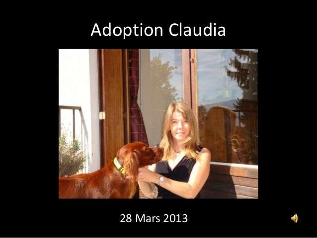 Adoption Claudia             28 Mars 2013Claudia