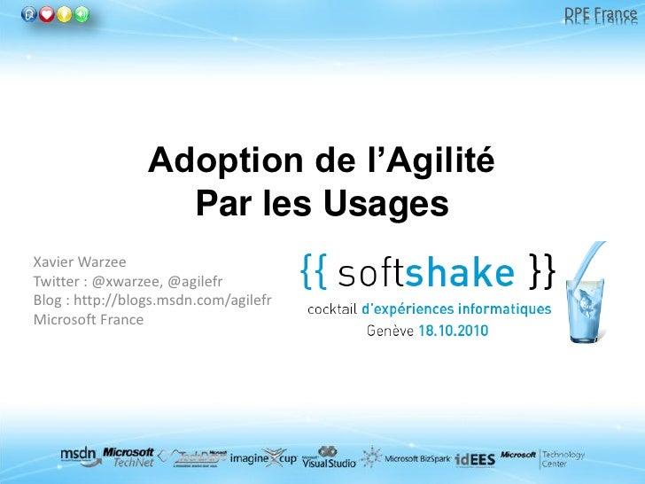 DPE France                      Adoption de l'Agilité                    Par les Usages Xavier Warzee Twitter : @xwarzee, ...