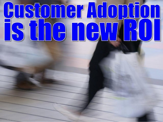 Customer Adoption is the new ROI