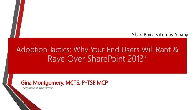 Adoption Tactics; Why Your End Users Will Rant & Rave Over SharePoint 2013 #SPSAlbany