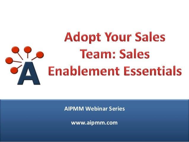 Adopt Your Sales Team - Sales Enablement Essentials