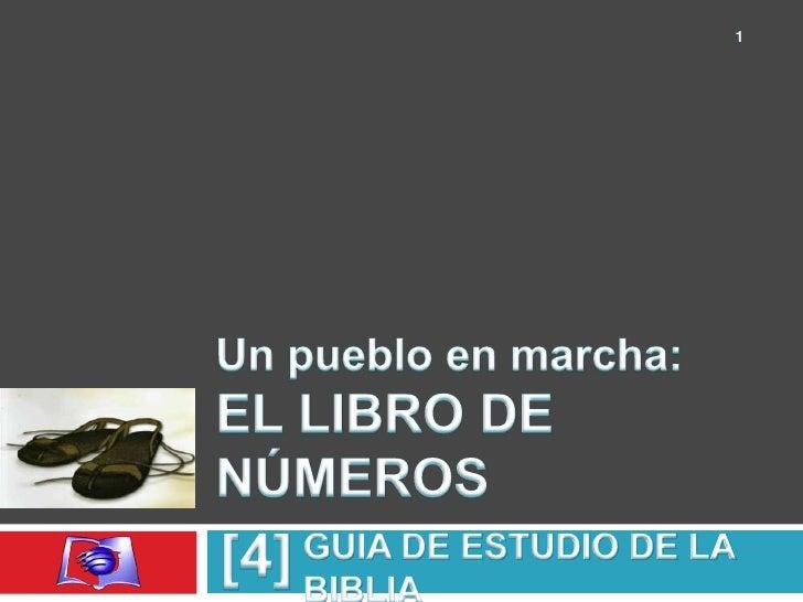 Un pueblo en marcha:EL LIBRO DE NÚMEROS<br />[4]<br />GUIA DE ESTUDIO DE LA BIBLIA<br />OCTUBRE — DICIEMBRE  DE 2009<br />...