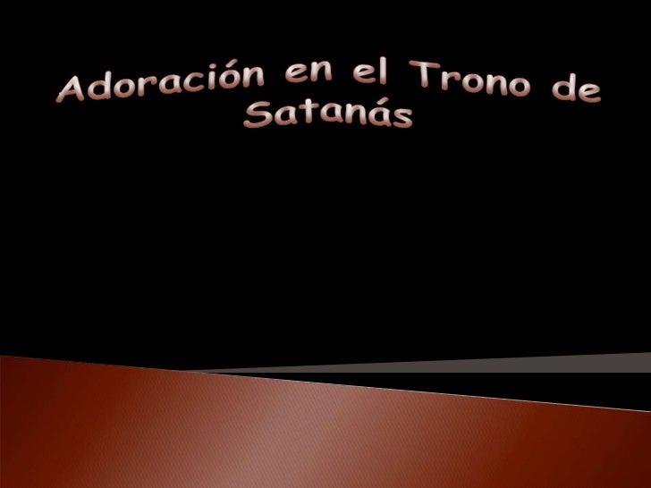 Adoración en el Trono de Satanás<br />