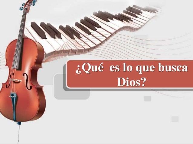 ¿Qué es lo que busca Dios?