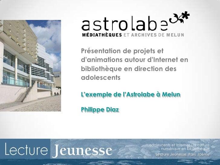 adolescents et Internet : la culture numérique en bibliothèque <br />Lecture Jeunesse, Paris 10ème<br />1<br />Présentatio...