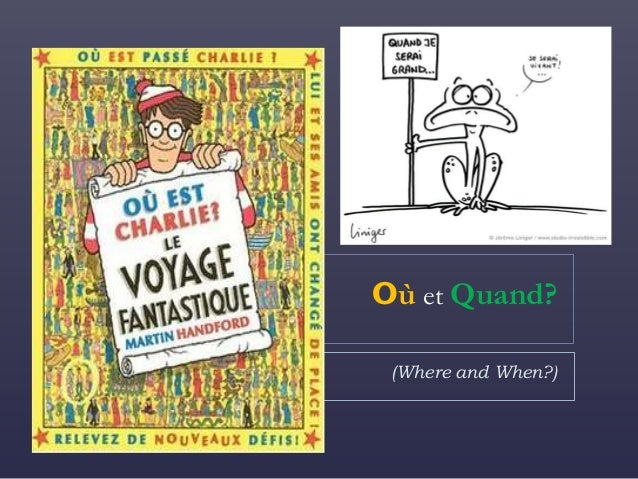 Ou and Quand