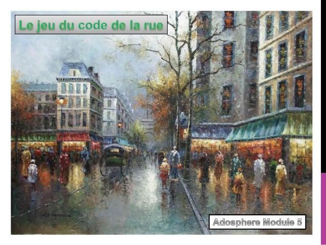 LE JEU DU CODE DE LA RUE  (THE GAME OF STREET CODE)