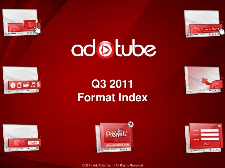 Q3 2011Format Index© 2011 AdoTube, Inc. – All Rights Reserved
