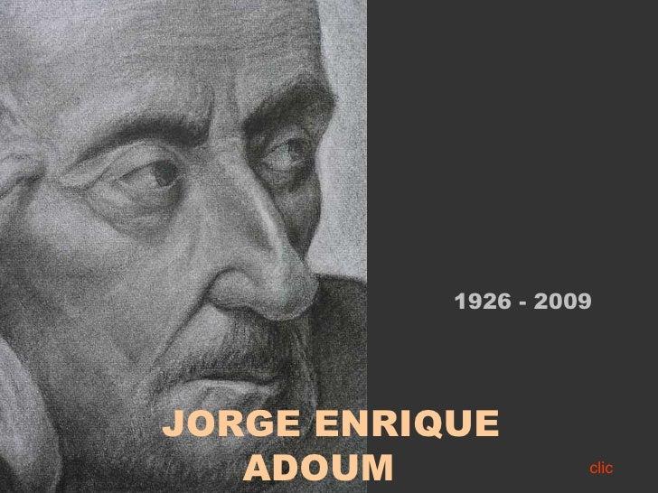 1926 - 2009     JORGE ENRIQUE    ADOUM             clic
