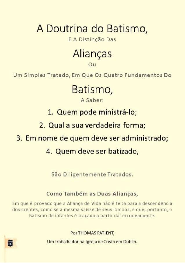 ADoutrinadoBatismo, E A Distinção Das Alianças Ou Um Simples Tratado, Em Que Os Quatro Fundamentos Do Batismo, A Saber: 1....