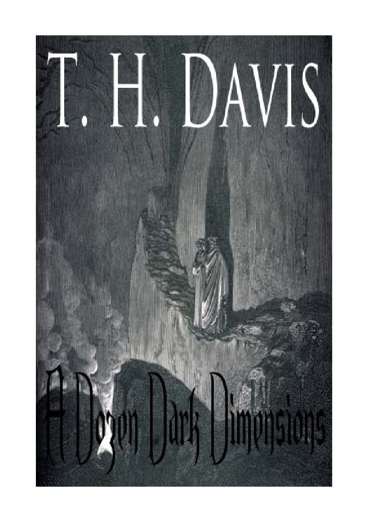 A Dozen Dark Dimensions By T  H  Davis