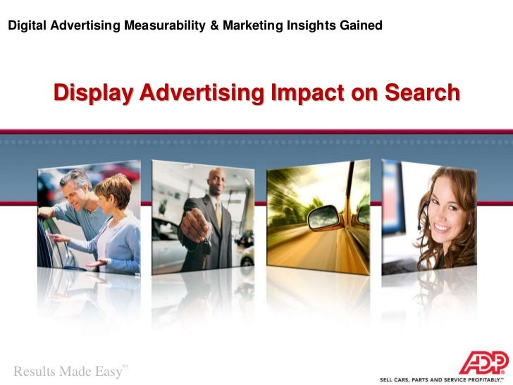 ADP Digital Advertising Display Campaigns Lift Search Engine Marketing Results