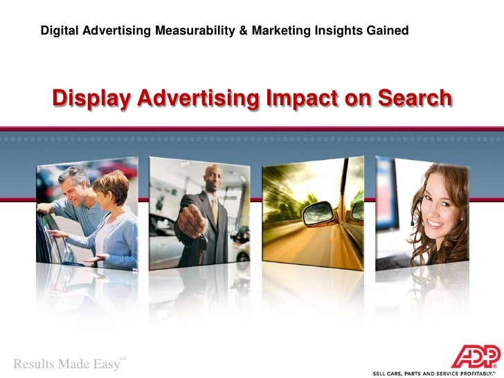Digital Advertising Measurability & Marketing Insights Gained<br />Display Advertising Impact on Search<br />