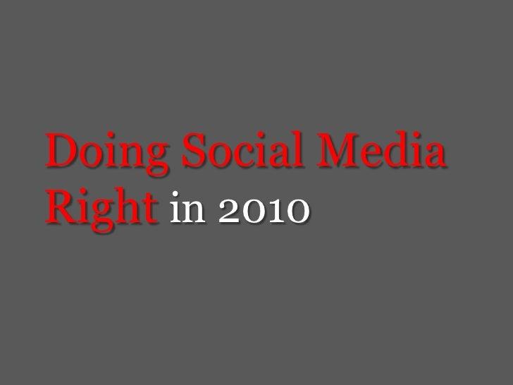 Doing Social Media Right in 2010<br />