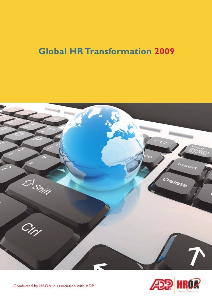 Global HR Transformation 2009     Conducted by HROA in association with ADP