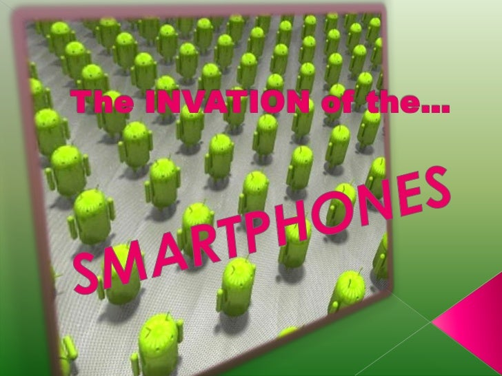 The INVATION of the...  <br />SMARTPHONES<br />