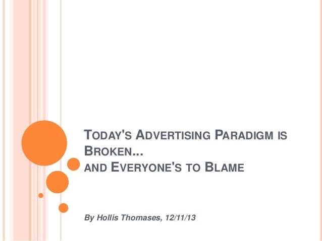 Today's Advertising Paradigm is Broken...and Everyone's to Blame