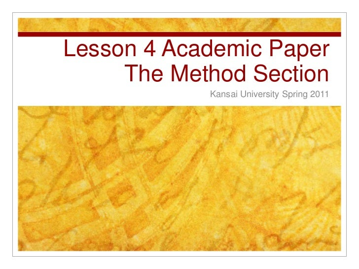 Lesson 4 Academic Paper The Method Section <br />Kansai University Spring 2011<br />