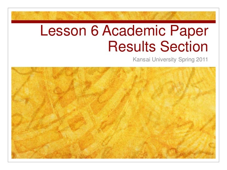 Lesson 6 Academic PaperResults Section<br />Kansai University Spring 2011<br />