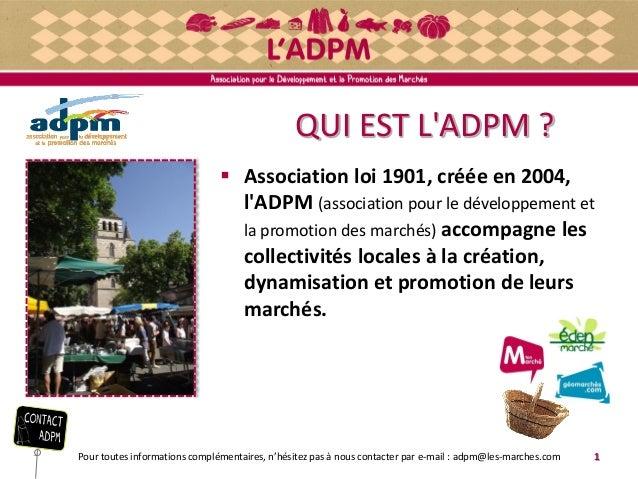 QUI EST L'ADPM ?   Association loi 1901, créée en 2004,  l'ADPM (association pour le développement et  la promotion des m...
