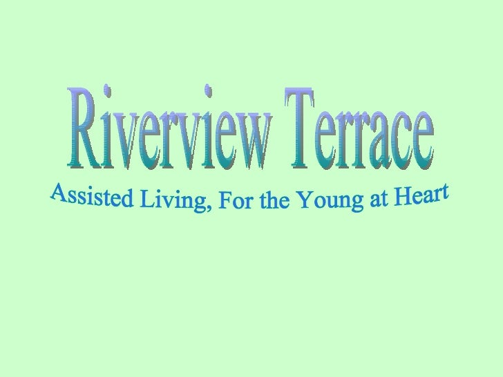 Riverview Terrace Assisted Living, For the Young at Heart