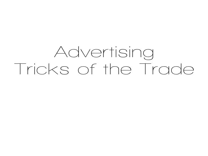 Advertising Tricks of the Trade