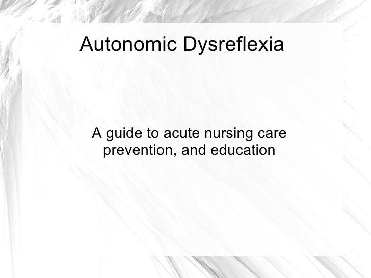 Autonomic Dysreflexia A guide to acute nursing care prevention, and education