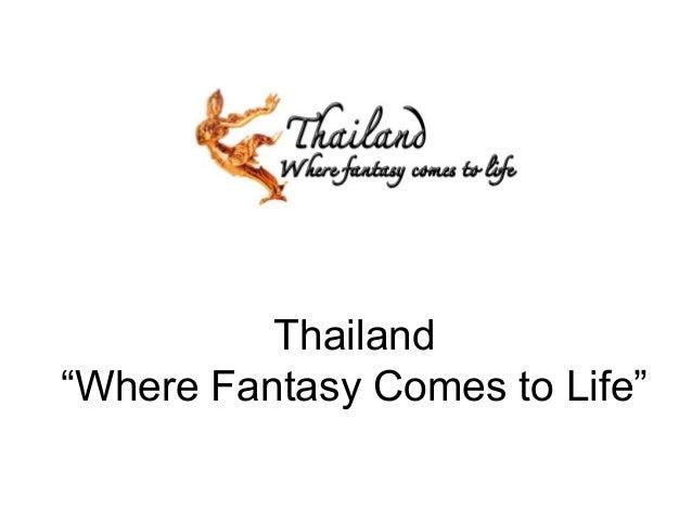 "Thailand ""Where Fantasy Comes to Life"""