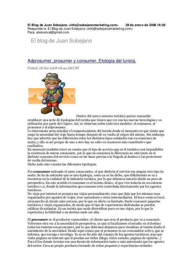 El Blog de Juan Sobejano <info@sobejanomarketing.com> 28 de enero de 2008 16:06 Responder a: El Blog de Juan Sobejano <inf...