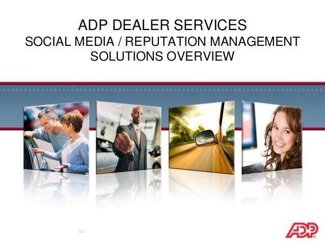 SM ADP DEALER SERVICES SOCIAL MEDIA / REPUTATION MANAGEMENT SOLUTIONS OVERVIEW