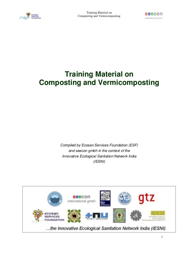 Training Material on Composting and Vermicomposting 1 Training Material on Composting and Vermicomposting Compiled by Ecos...