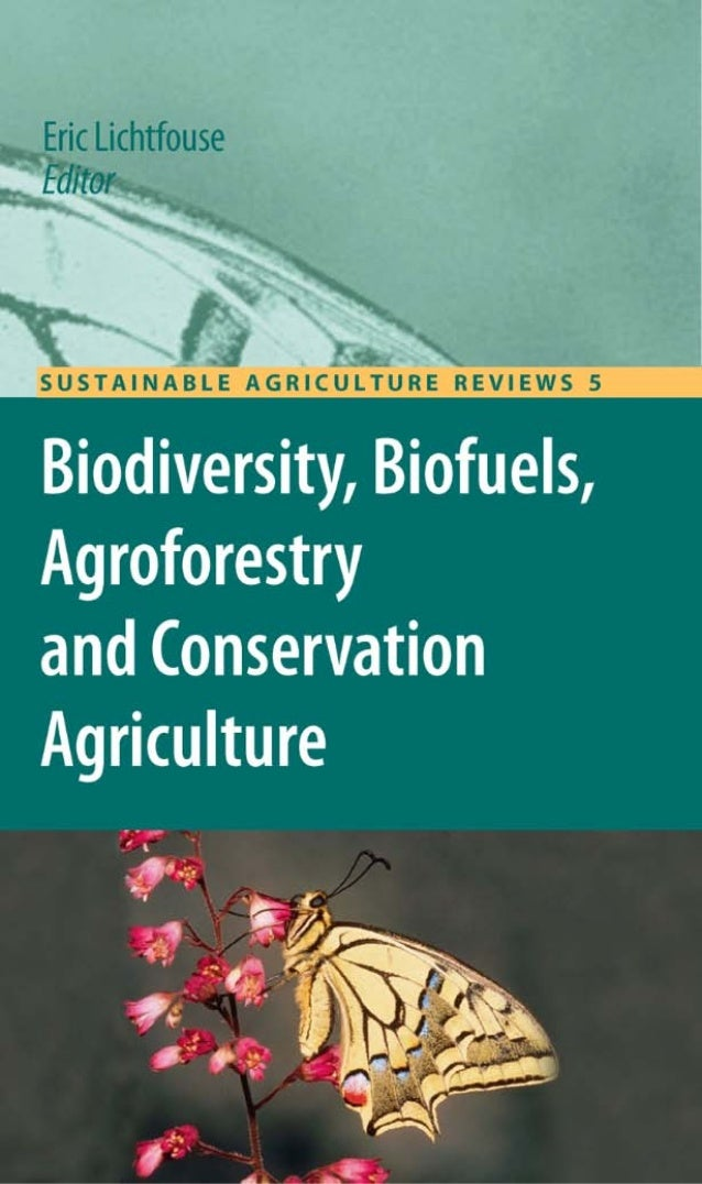 Biodiversity, Biofuels, Agroforestry and Conservation Agriculture