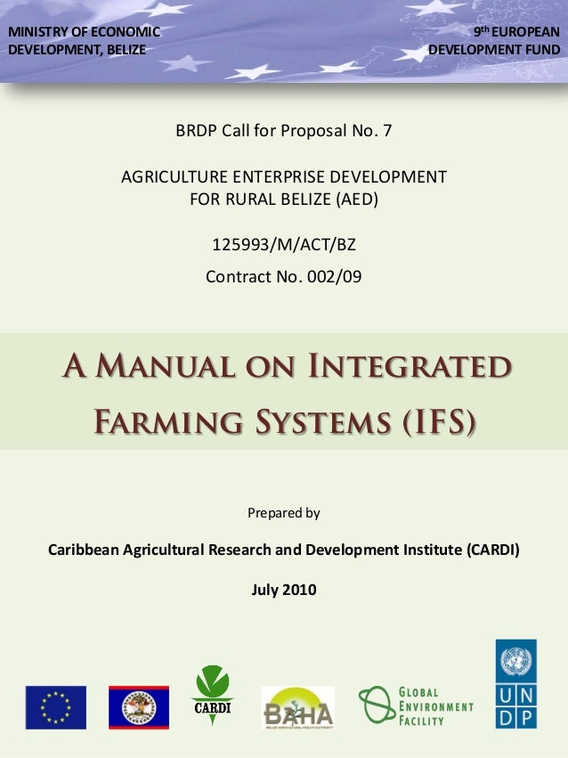 BRDP Call for Proposal No. 7 AGRICULTURE ENTERPRISE DEVELOPMENT FOR RURAL BELIZE (AED) 125993/M/ACT/BZ Contract No. 002/09...