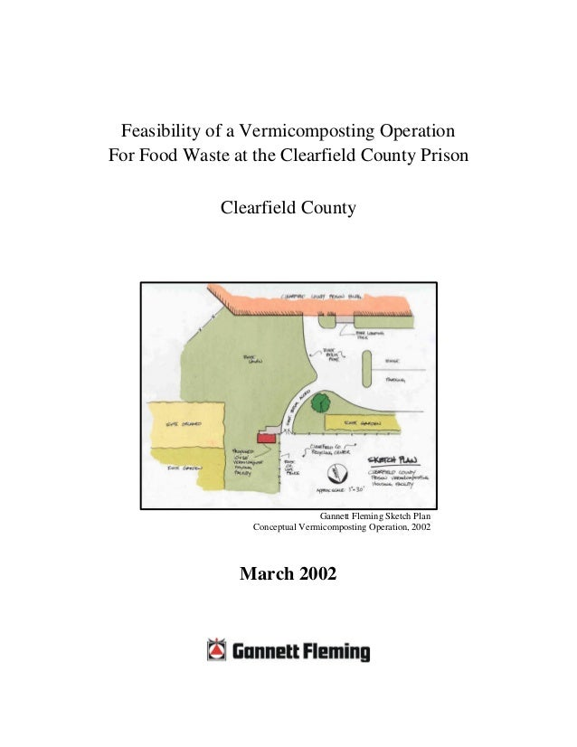 Feasibility of a Vermicomposting Operation For Food Waste at the Clearfield County Prison Clearfield County Gannett Flemin...