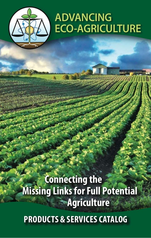 ADVANCING ECO-AGRICULTURE Products & Services Catalog Connecting the Missing Links for Full Potential Agriculture