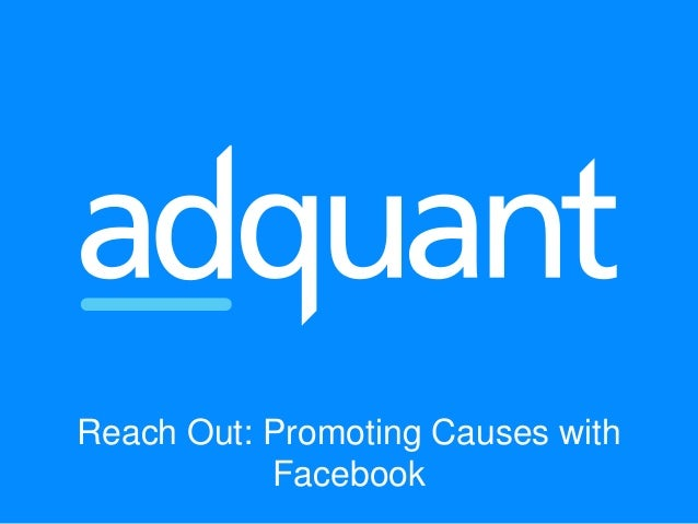 Reach Out: Promoting Causes with Facebook