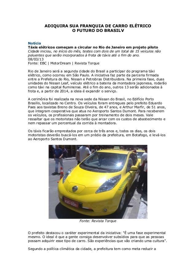 ADIQUIRA SUA FRANQUIA DE CARRO ELÉTRICO                    O FUTURO DO BRASILVNotíciaTáxis elétricos começam a circular no...