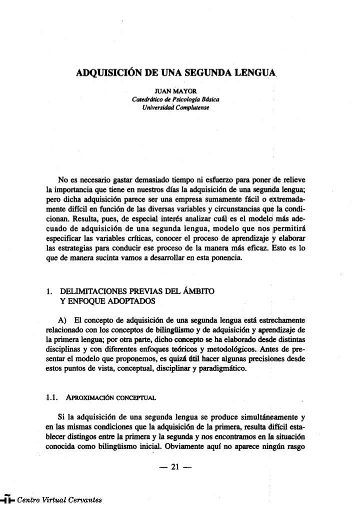 ADQUISICIÓN DE UNA SEGUNDA LENGUA                                  JUAN MAYOR                          Catedrático de Psic...