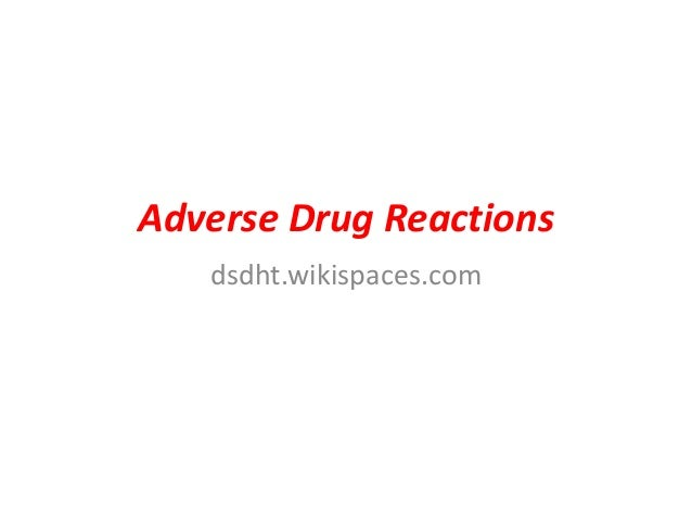 Adverse Drug Reactions dsdht.wikispaces.com