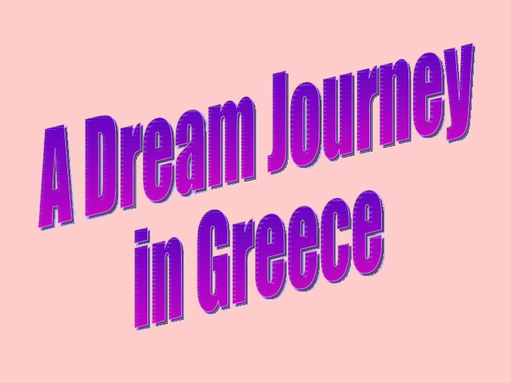 A Dream Journey In Greece