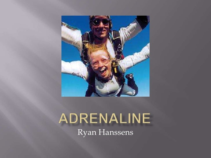 ADRENALINE<br />Ryan Hanssens<br />