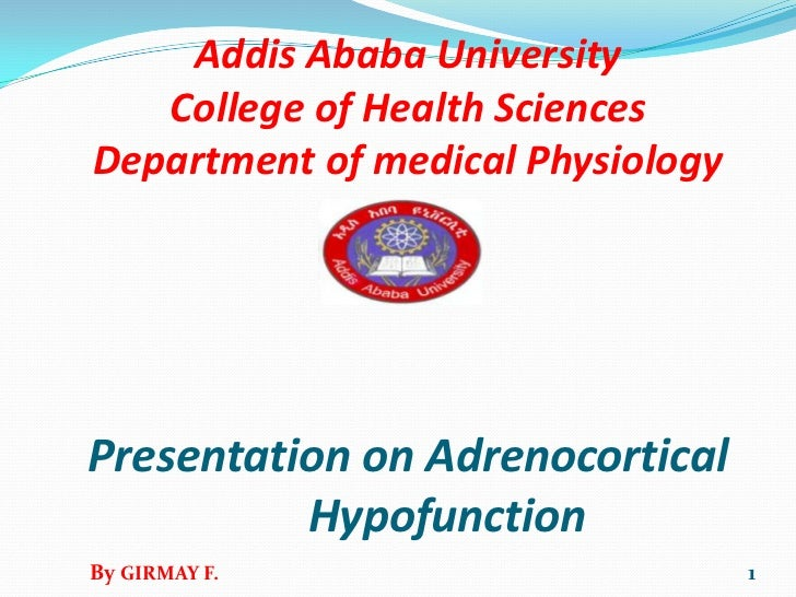 Addis Ababa UniversityCollege of Health SciencesDepartment of medical PhysiologyPresentation on Adrenocortical        Hypo...