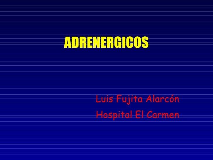 ADRENERGICOS Luis Fujita Alarcón Hospital El Carmen