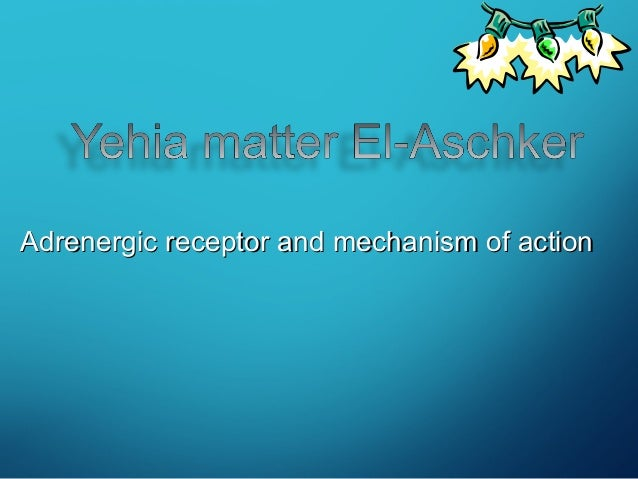 Adrenergic receptor and mechanism of action